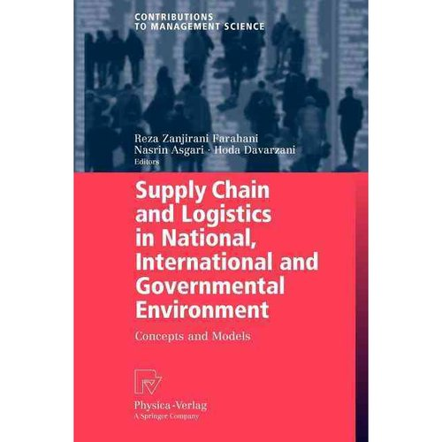 Supply Chain and Logistics in National, International and Governmental Environment: Concepts and Models