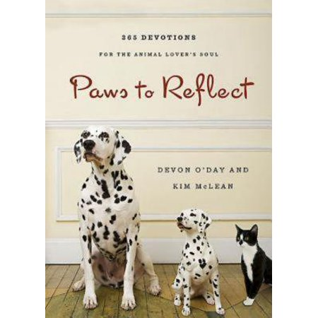 - Paws to Reflect : 365 Daily Devotions for the Animal Lover's Soul