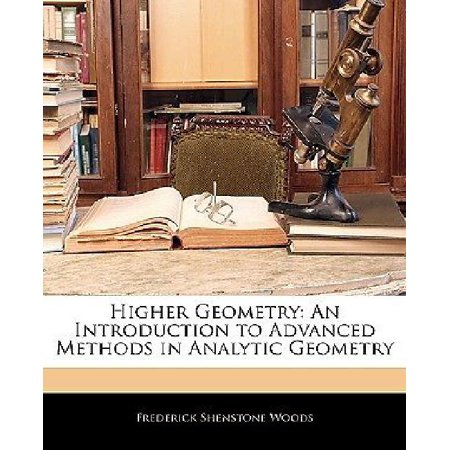 Higher Geometry  An Introduction To Advanced Methods In Analytic Geometry