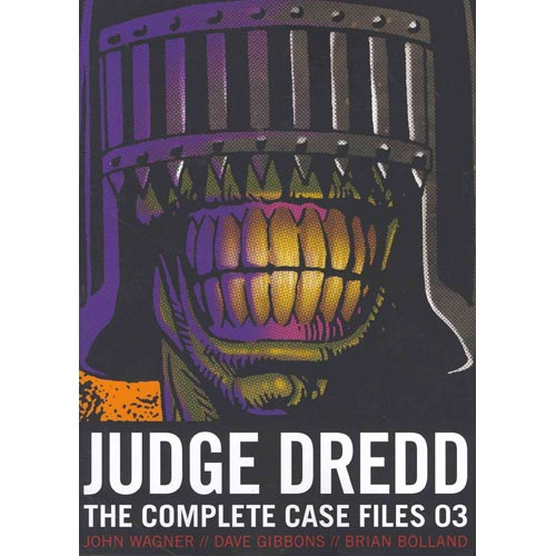 Judge Dredd 03: The Complete Case Files