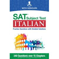 SAT Subject Test Italian: Practice Questions with Detailed Solutions (Paperback)