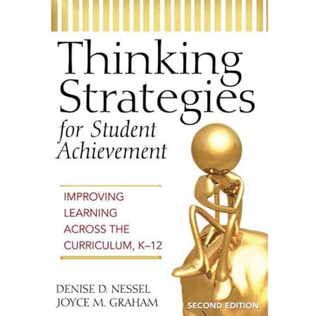 Thinking Strategies for Student Achievement: Improving Learning Across the Curriculum, K-12 by