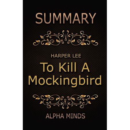 Summary: To Kill A Mockingbird by Harper Lee -