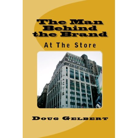 The Man Behind The Brand: At The Store - (Man Store Online)