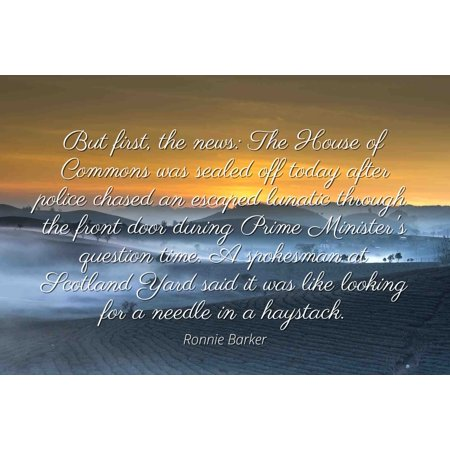 Ronnie Barker - Famous Quotes Laminated POSTER PRINT 24x20 - But first, the news: The House of Commons was sealed off today after police chased an escaped lunatic through the (Today In The Commons)