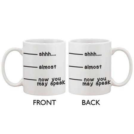 Cute Coffee Mug Cup- Shhh Almost Now You May Speak Funny Ceramic Coffee Mug ()