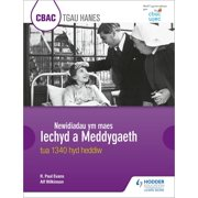 CBAC TGAU HANES Newidiadau ym maes Iechyd a Meddygaeth tua 1340 hyd heddiw (WJEC GCSE History Changes in Health and Medicine c.1340 to the present day Welsh-language edition) - eBook
