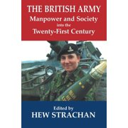 The British Army, Manpower and Society Into the Twenty-First Century (Paperback)
