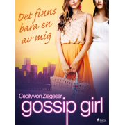 Gossip Girl: Det finns bara en av mig - eBook