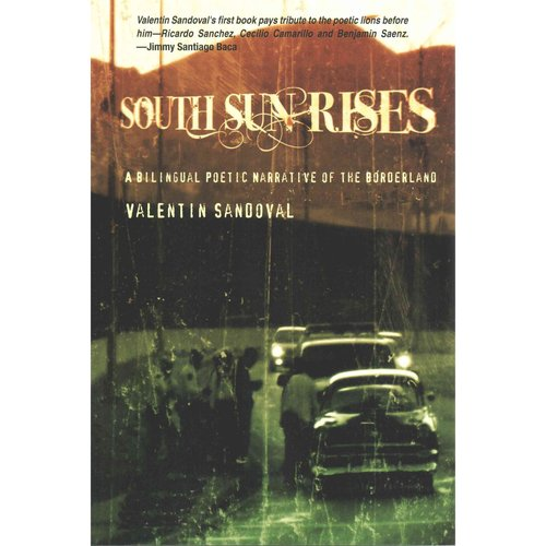 South Sun Rises: A Bilingual Poetic Narrative of the Borderland