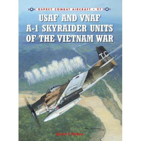 - USAF and VNAF A-1 Skyraider Units of the Vietnam War - eBook