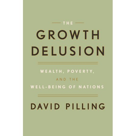 The Growth Delusion : Wealth, Poverty, and the Well-Being of (The Wealth And Poverty Of Nations Chapter Summary)