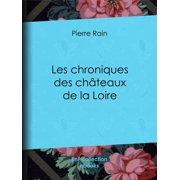Les chroniques des châteaux de la Loire - eBook