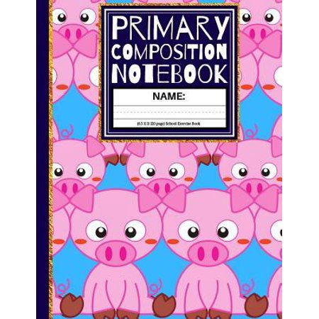 Primary Composition Notebook: Cute Pigs Kindergarten Composition School Exercise Book (Story Paper Journal) 1st, & 2nd Grades for Kids, Boys and Gir (Science Projects For Kindergarten And First Grade)