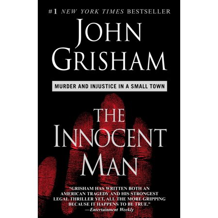 The Innocent Man : Murder and Injustice in a Small