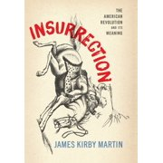Insurrection: The American Revolution and Its Meaning (Hardcover)