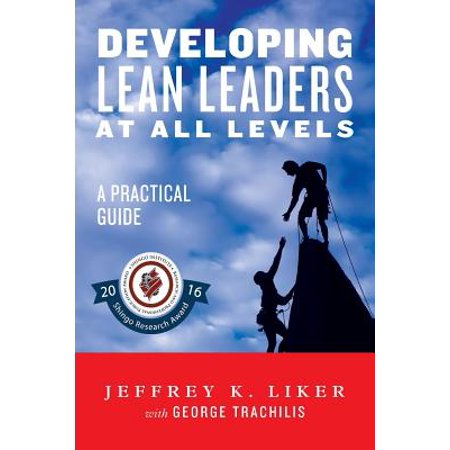 Developing Lean Leaders At All Levels  A Practical Guide