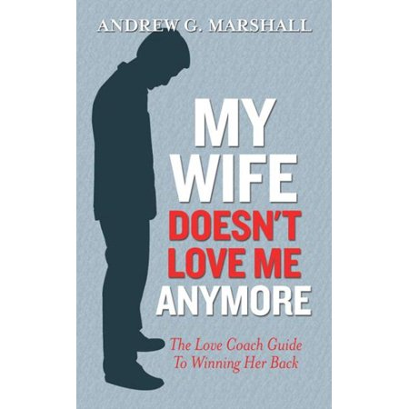 My Wife Doesn't Love Me Anymore (My Wife Doesn T Want To Make Love)