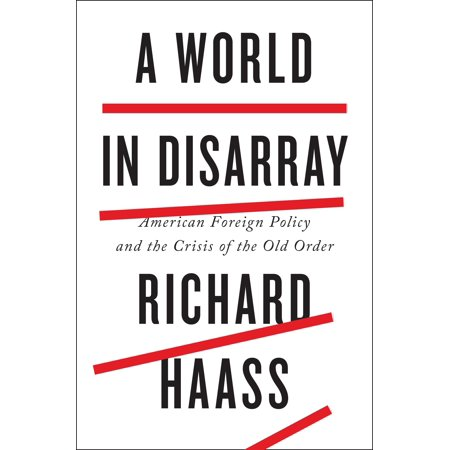 A World in Disarray : American Foreign Policy and the Crisis of the Old