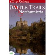 Battle Trails of Northumbria - eBook
