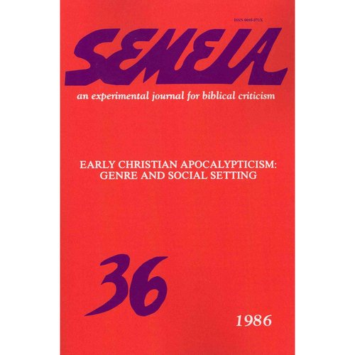 Semeia 36: Early Christian Apocalypticism: Genre and Social Setting