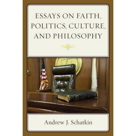 Essays on Faith, Politics, Culture, and Philosophy -