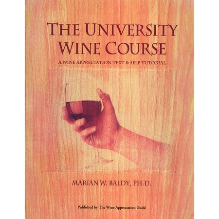 The University Wine Course : A Wine Appreciation Text & Self Tutorial
