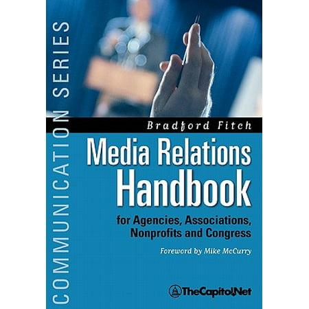 Media Relations Handbook : For Agencies, Associations, Nonprofits and Congress - The Big Blue