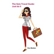 The Solo Travel Guide (Paperback)