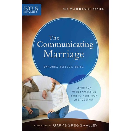 The Communicating Marriage: Explore, Reflect, Unite