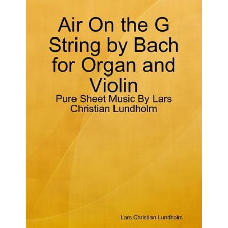 Air On the G String by Bach for Organ and Violin - Pure Sheet Music By Lars Christian Lundholm - eBook - Halloween Bach Organ