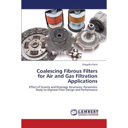 Coalescing Fibrous Filters for Air and Gas Filtration Applications