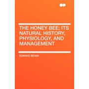 The Honey Bee; Its Natural History, Physiology, and Management