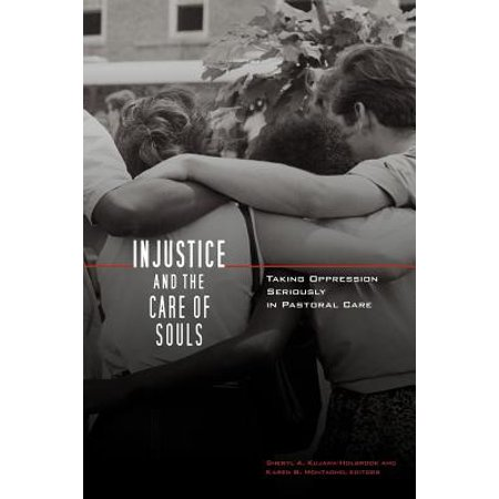 Injustice and the Care of Souls : Taking Oppression Seriously in Pastoral