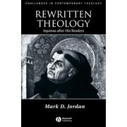 Challenges in Contemporary Theology: Rewritten Theology: Aquinas After His Readers (Paperback)