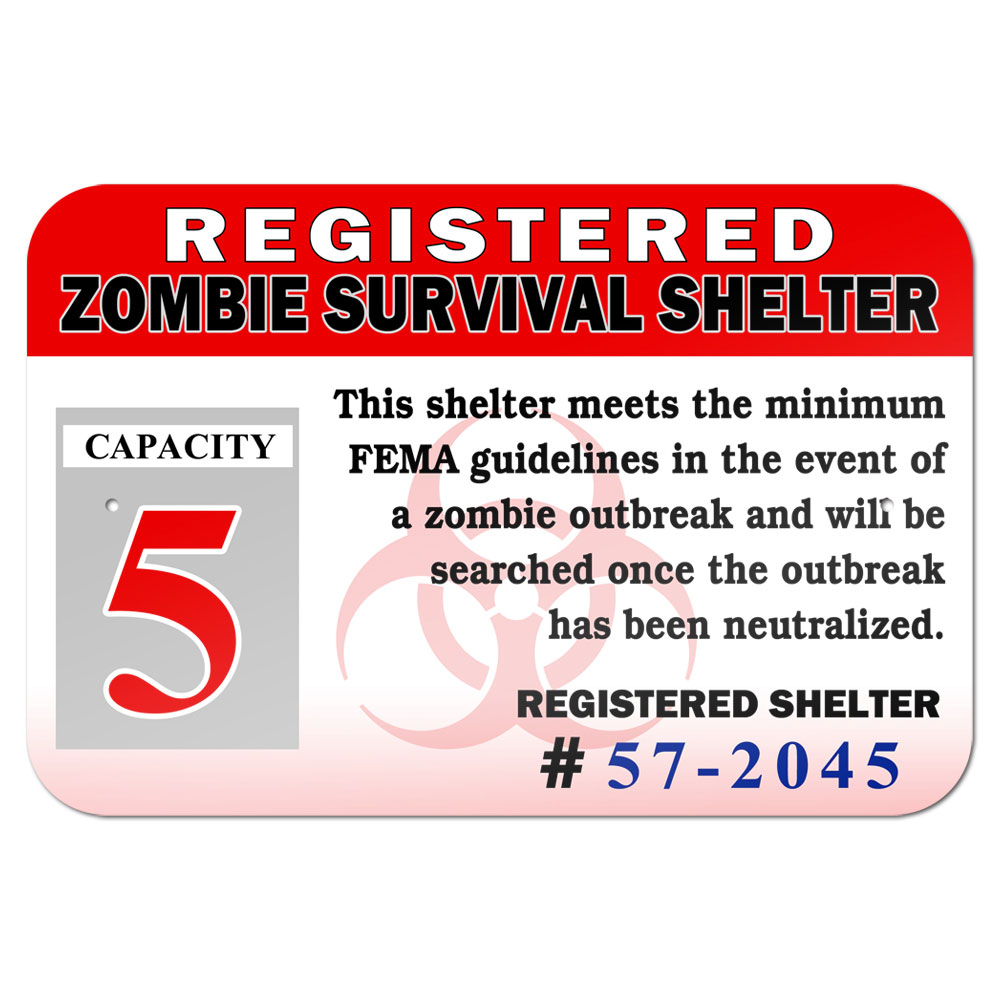 "Click here to buy Registered Zombie Survival Shelter Notice 9"" x 6"" Metal Sign by Graphics and More."