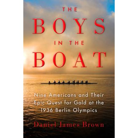 The Boys in the Boat : Nine Americans and Their Epic Quest for Gold at the 1936 Berlin Olympics Boys Slim Boat Races