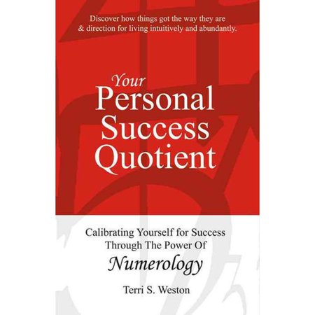 Your Personal Success Quotient  Calibrating Yourself For Success Through The Power Of Numerology