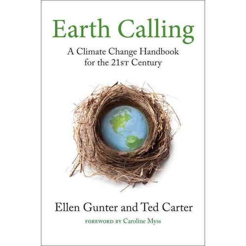 Earth Calling: A Climate Change Handbook for the 21st Century