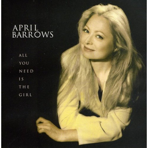 April Barrows - All You Need Is the Girl [CD]