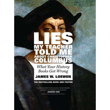 Lies My Teacher Told Me about Christopher Columbus : What Your History Books Got (Christopher Columbus Facts About His Early Life)