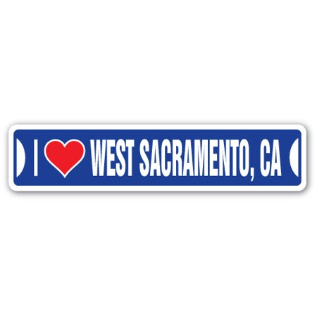 I LOVE WEST SACRAMENTO, CALIFORNIA Street Sign ca city state us wall road décor gift ()