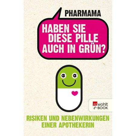 Haben Sie diese Pille auch in Grün? - eBook (Pille Beständig)