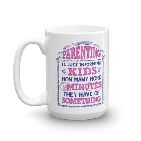 Parenting Is Just Informing Kids Funny Parenthood Quotes Coffee & Tea Gift Mug, Accessories, Collection Items, Merchandise & Best Themed Gifts For A Young New Parent & Expecting Parents