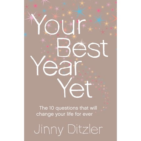 Your Best Year Yet!: Make the next 12 months your best ever! - (The Best Worst School Year Ever)