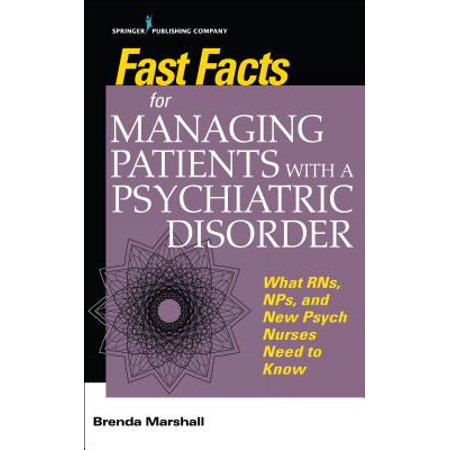 Fast Facts for Managing Patients with a Psychiatric Disorder : What Rns, Nps, and New Psych Nurses Need to Know - Psych Patient Halloween