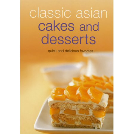Classic Asian Cakes and Desserts - -