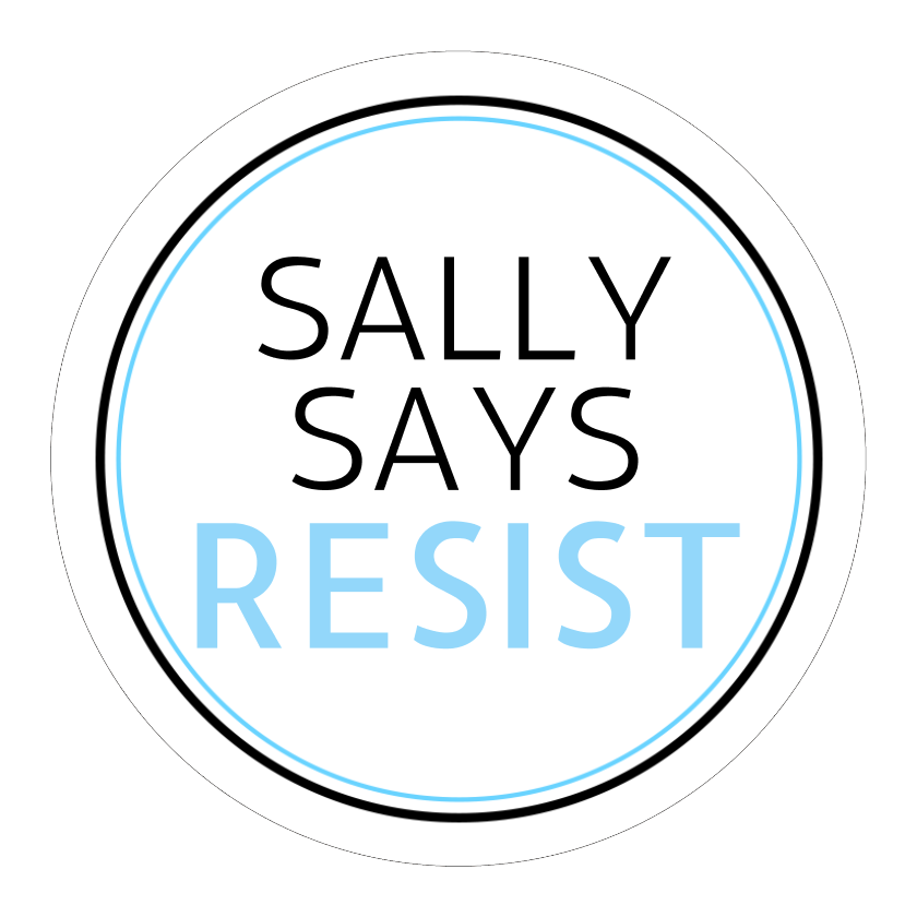 Circle Stickers - Sally Says Resist - Set of 12