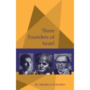 Three Founders of Israel : Ben-Gurion, Stern, Begin
