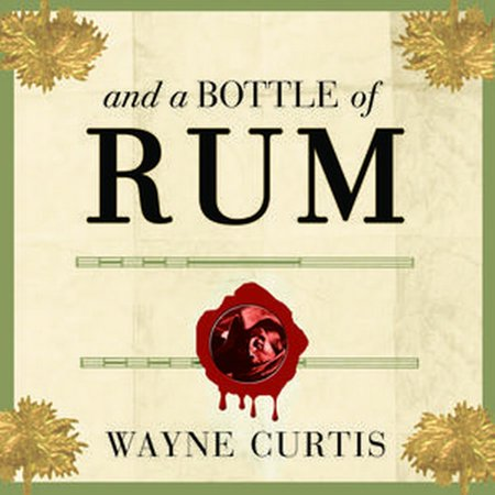 And a Bottle of Rum - Audiobook ()